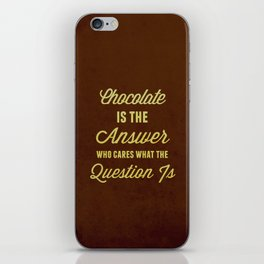 Chocolate is the Answer iPhone Skin