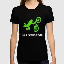 Dirt Bike Thats Awesome Dude T-shirt