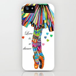 LOVE IS A DANCE iPhone Case