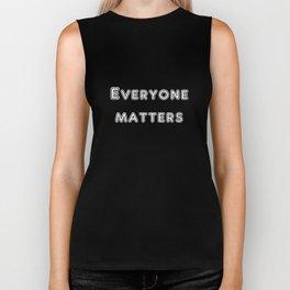 Everyone matters Biker Tank