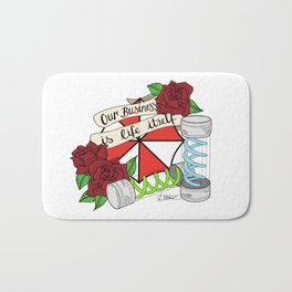 OUR BUSINESS IS LIFE ITSELF Bath Mat