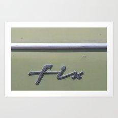 Fix Art Print