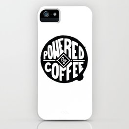 POWERED BY COFFEE iPhone Case