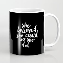 She Belived She Could So She Did black and white modern typography minimalism home room wall decor Coffee Mug