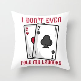Funny Bluffing Poker print for a Casino Lover Throw Pillow