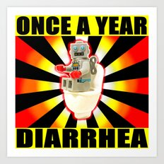 once a year diarrhea Art Print