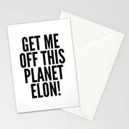 Get Me Off This Planet Elon! Stationery Cards