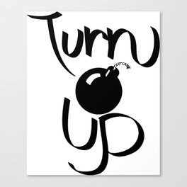 Turn Up Canvas Print