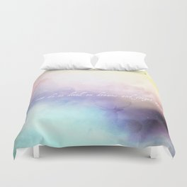 It does not do to dwell on dreams Duvet Cover