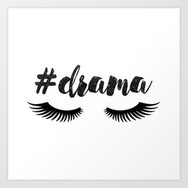 #Drama   Lashes Art Print