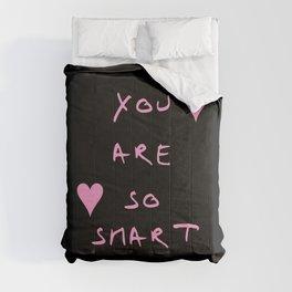 You are so smart - beauty,love,compliment,cumplido,romance,romantic. Comforters