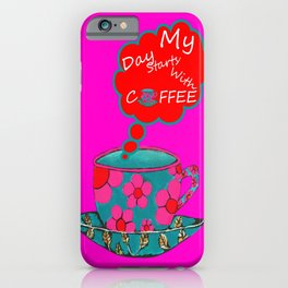 My Day Starts With Coffee - Pink iPhone Case