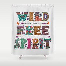 Wild & Free Spirit Shower Curtain