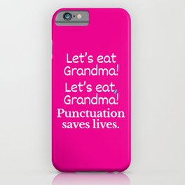 Let's Eat Grandma Punctuation Saves Lives (Pink) iPhone Case