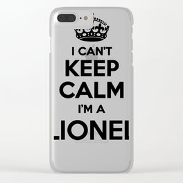 I cant keep calm I am a LIONEL Clear iPhone Case