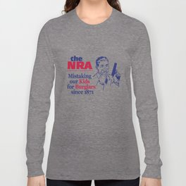 NRA - Mistaking Our Kids for Burglars Since 1871 Long Sleeve T-shirt
