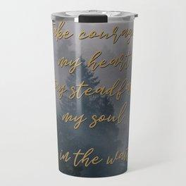 Take Courage Travel Mug