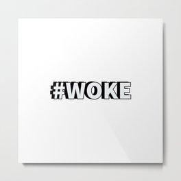 WOKE Metal Print