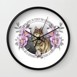 No Matter Who Tries To Teach You Lessons About Life ... Wall Clock