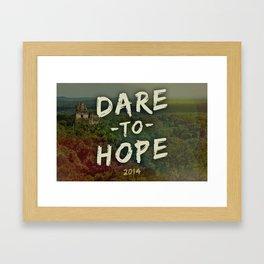 Dare to Hope Framed Art Print