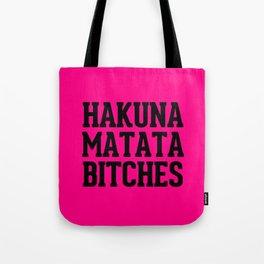 Hakuna Matata Bitches Typography Tote Bag