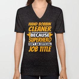 HAND BOBBIN CLEANER Funny Humor Gift Unisex V-Neck