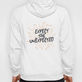 Expect The Unexpected Hoody