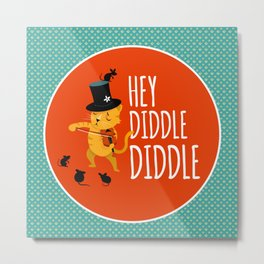 Hey Diddle Diddle Metal Print