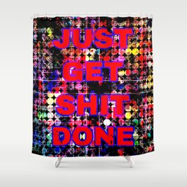 just get it done quote with circle pattern painting abstract background in red pink blue yellow Shower Curtain