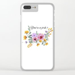 You're a jerk Clear iPhone Case