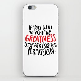 if you want to achieve greatness, stop asking for permission iPhone Skin
