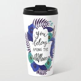 You Belong Among the Wildflowers in Blue Travel Mug