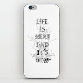 Life is there iPhone Skin