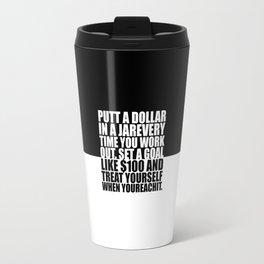 Put a dollar... Gym Motivational Quote Travel Mug