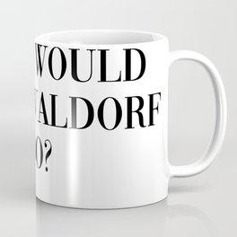 what would blair waldorf do? Coffee Mug