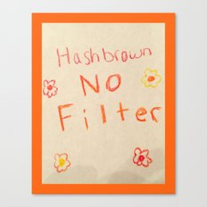 Unbreakable Kimmy Schmidt - Hashbrown No Filter Canvas Print
