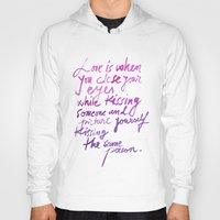quotes Hoodies featuring Love quotes by Ioana Avram