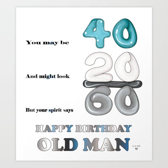 Happy Birthday 40 Year Old Man Art Print By Ddobbins7078