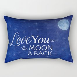 Love You to the Moon and Back! Rectangular Pillow