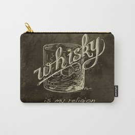 Whiskey is my religion graphic artwork. Carry-All Pouch