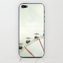 Oh God, am I dreaming? iPhone Skin