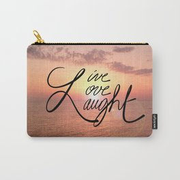 Live, Love, Laught Carry-All Pouch