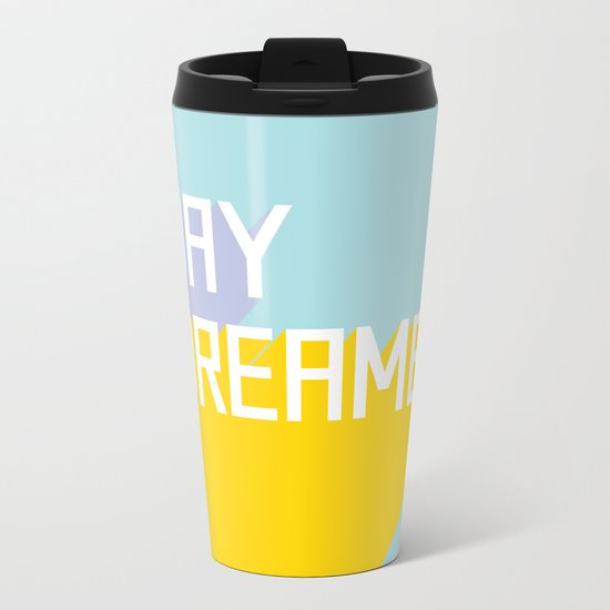 Day Dreamer Metal Travel Mug