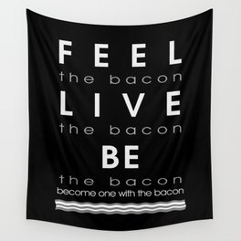 Feel Bacon Wall Tapestry