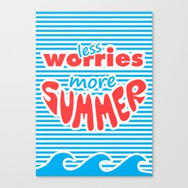 Less Worries, More Summer, With Waves Canvas Print