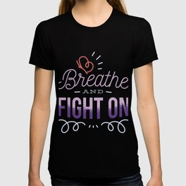 Breath and fight on  CF graphics for Cystic Fibrosis Awareness design T-shirt
