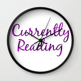 CURRENTLY READING purple with smoke Wall Clock