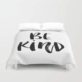 Be Kind watercolor modern black and white minimalist typography home room wall decor Duvet Cover