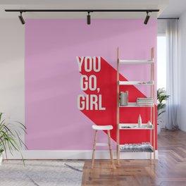 Girl Power - You go girl! Wall Mural