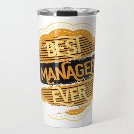 Best Manager Ever Travel Mug